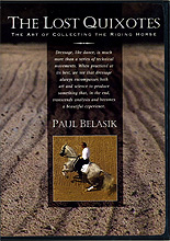 The Lost Quixotes : The Art of Collecting The Riding Horse - Paul  by Miscellaneous