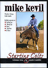 STARTING COLTS, Volume Two, Under Saddle by Mike Kevil