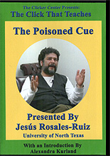 The Click That Teaches Lesson 14: The Poisoned Cue by Alexandra Kurland