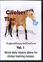 Clicker Tips: Clicker Horse Training by Peggy Hogan