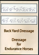 Back Yard Dressage - Dressage For Endurance by Lisa Maxwell