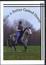 Ride a Better Gaited Horse by Larry Whitesell