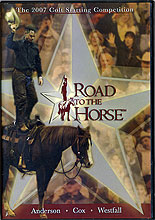 Road To The Horse 2007 Colt Starting - Chris Cox - Clinton Anderson - Stacy Westfall by Road to The Horse
