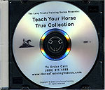Teach Your Horse True Collection by Larry Trocha