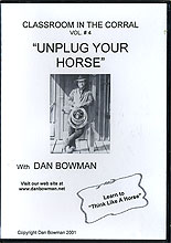 Unplug Your Horse by Dan Bowman