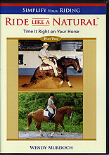 Ride Like A Natural Part 2 : Time It Right on Your Horse by Wendy Murdoch