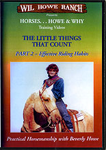 The Little things that Count: Effective Riding Habits by Wil & Bev Howe