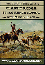 Classic Rodea Style Ranch Roping with Martin Black  by Martin Black