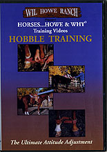 Hobble Training: The Ultimate Attitude Adjustment by Wil & Bev Howe