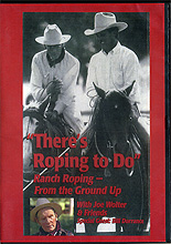 There's Roping to Do : Ranch Roping From the Ground Up  by Bill Dorrance