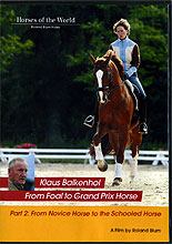 Klaus Balkenhol Training Trilogy - From Foal to Grand Prix Horse : Part 2 : From Novice Horse to the Schooled Horse  by Klaus Balkenhol