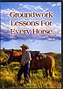 Groundwork Lessons for Every Horse by Ken McNabb
