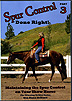 Spur Control Done Right! - Volume 3 : Maintaining the Spur Control on Your Show Horse by Dana Hokana