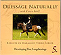 Dressage Naturally Vol 5: Developing Trot Lengthenings by Karen Rohlf
