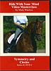 Riding With Your Mind Series 2, DVD 6 : Symmetry and Circles by Mary Wanless