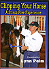 Clipping Your Horse: A Stress-Free Experience by Lynn Palm