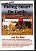 Riding Smart on Cattle Vol I & II by Ken Wold