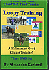 The Click That Teaches Lesson 18: Loopy Training by Alexandra Kurland