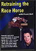 Retraining the Race Horse by Frank Bell