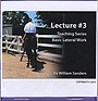 Lecture #3 Basic Lateral Work by William Sanders
