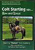 Colt Starting 101...Raw and Uncut by Smokie Brannaman