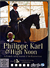 Philippe Karl & High Noon -   A French Master & His Hanoverian by Philippe Karl