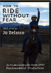 How to Ride Without Fear by Jo Belasco