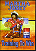 Training To Win by Martha Josey