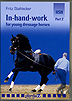 In Hand Work for Young Dressage Horses : Part 2 by Fritz Stahlecker