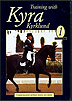 Training with Kyra Kyrklund Volume 1 : Communication Between Horse & Rider by Kyra Kyrklund