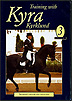 Training with Kyra Kyrklund Volume 3 : The Horse's Outline and Collection by Kyra Kyrklund