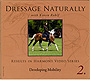 Dressage Naturally Vol 2: Developing Mobility by Karen Rohlf