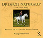 Dressage Naturally Vol 3: Playing with Posture by Karen Rohlf